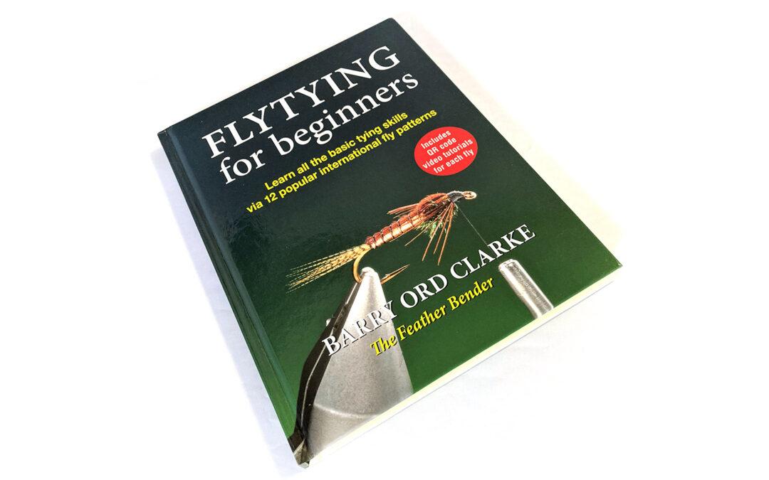 "Barry Ord Clarke ""Flytying for beginners"""